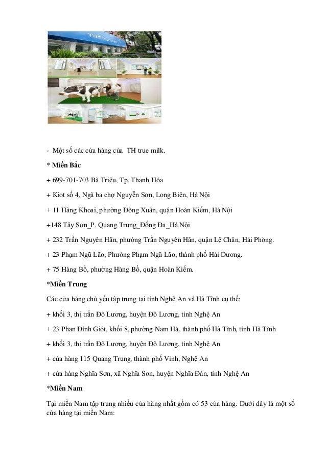 - Một số các cửa hàng của TH true milk. * Miền Bắc + 699-701-703 Bà Triệu, Tp. Thanh Hóa + Kiot số 4, Ngã ba chợ Nguyễn Sơ...