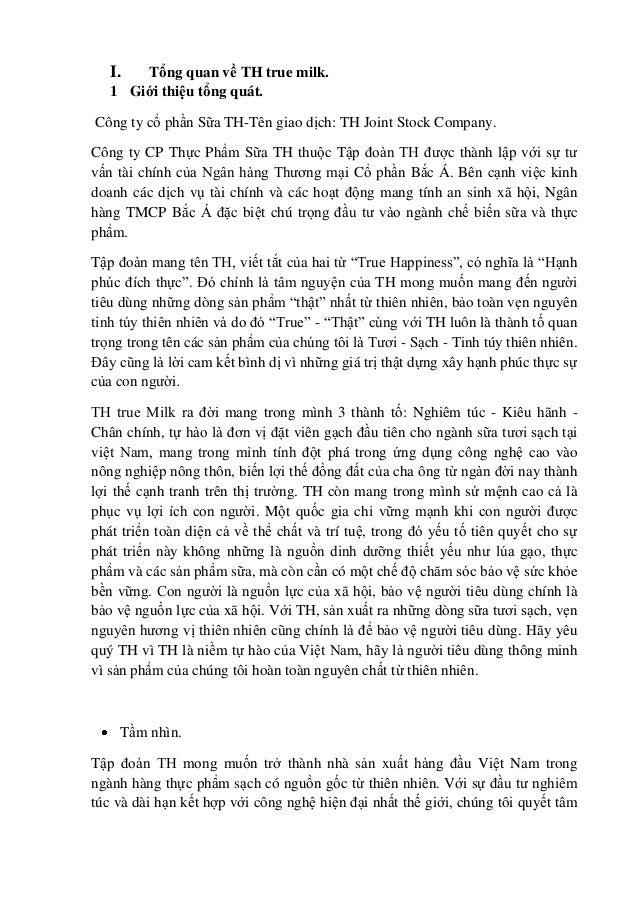 I.  Tổng quan về TH true milk. 1 Giới thiệu tổng quát. Công ty cổ phần Sữa TH-Tên giao dịch: TH Joint Stock Company. Công ...