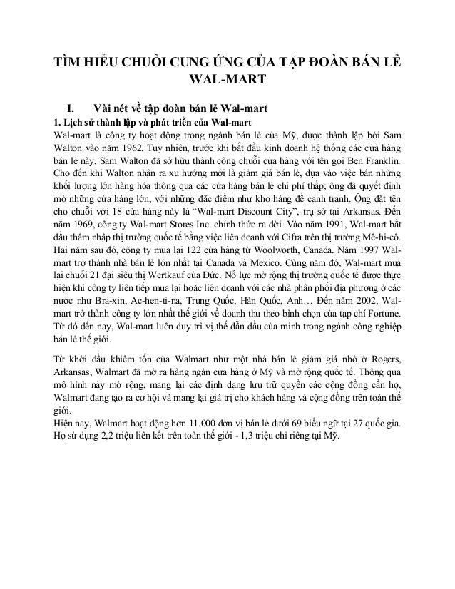TÌM HIỂU CHUỖI CUNG ỨNG CỦA TẬP ĐOÀN BÁN LẺ WAL-MART I.  Vài nét về tập đoàn bán lẻ Wal-mart  1. Lịch sử thành lập và phát...