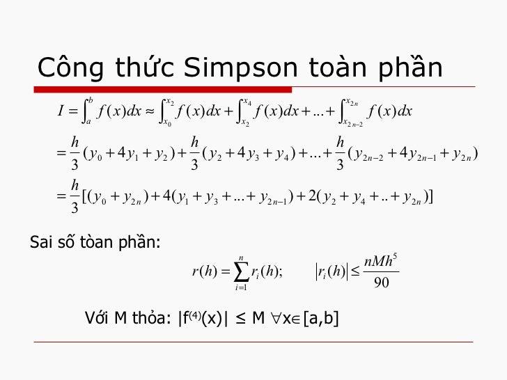 Công thức Simpson toàn phần Sai số tòan phần: Với M thỏa:  f (4) (x)   ≤ M   x  [a,b]