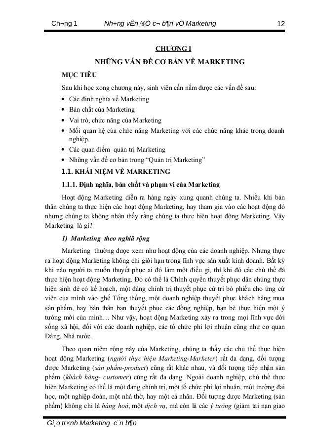 Ch¬ng 1 Nh÷ng vÊn ®Ò c¬ b¶n vÒ Marketing CHƯƠNG I NHỮNG VẤN ĐỀ CƠ BẢN VỀ MARKETING MỤC TIÊU Sau khi học xong chương này, s...