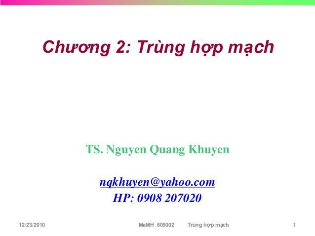 Chương 2: Trùng hợp mạch             TS. Nguyen Quang Khuyen               nqkhuyen@yahoo.com                 HP: 0908 ...