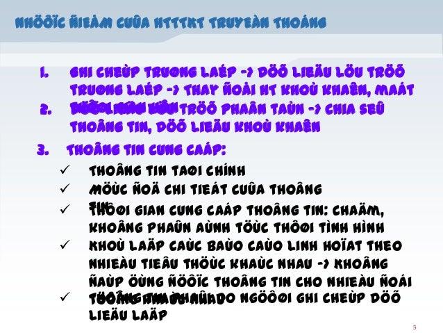 NHÖÔÏC ÑIEÅM CUÛA HTTTKT TRUYEÀN THOÁNG 1. 2. 3.  Ghi cheùp truøng laép -> Döõ lieäu löu tröõ truøng laép -> Thay ñoåi HT ...
