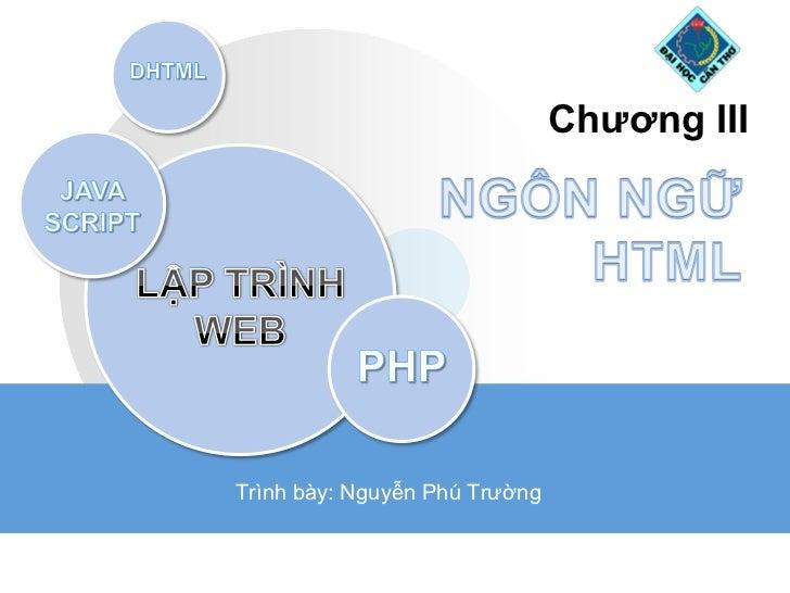 Chương III     Trình bày: Nguyễn Phú Trường