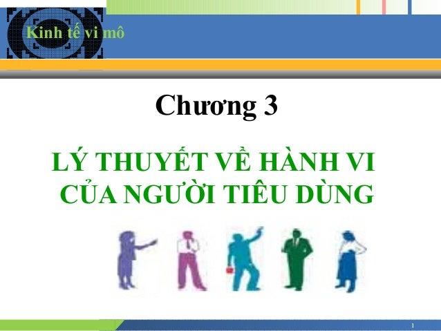 11 Chương 3 LÝ THUYẾT VỀ HÀNH VI CỦA NGƯỜI TIÊU DÙNG Kinh tế vi mô