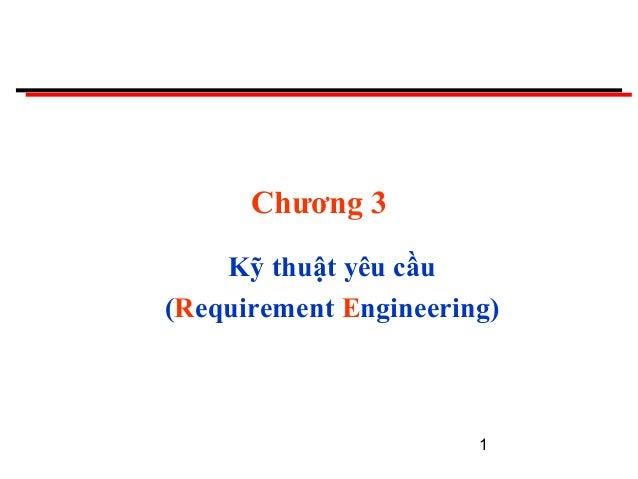 1 Chương 3 Kỹ thuật yêu cầu (Requirement Engineering)