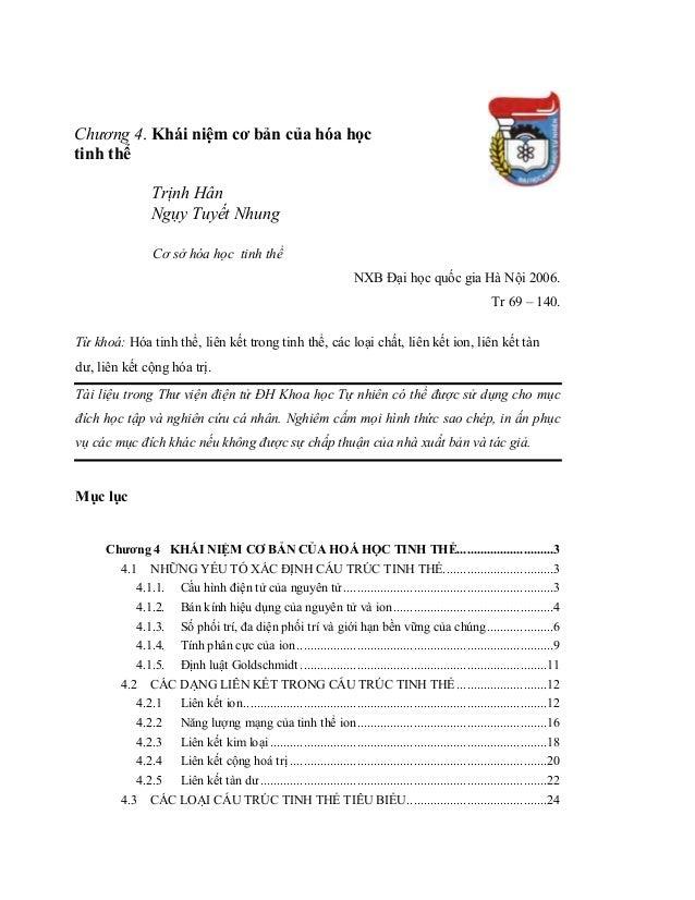 Cơ sở hóa học tinh thể NXB Đại học quốc gia Hà Nội 2006. Tr 69 – 140. Từ khoá: Hóa tinh thể, liên kết trong tinh thể, các ...