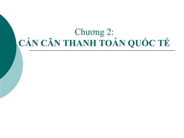 Chương 2: CÁN CÂN THANH TOÁN QUỐC TẾ