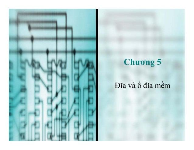 Chương 5 Đĩa và ổ đĩa mềm