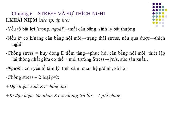 Chương 6 – STRESS VÀ SỰ THÍCH NGHI <ul><li>I.KHÁI NIỆM ( sức ép, áp lực) </li></ul><ul><li>-Yếu tố bất lợi ( trong, ngoài ...