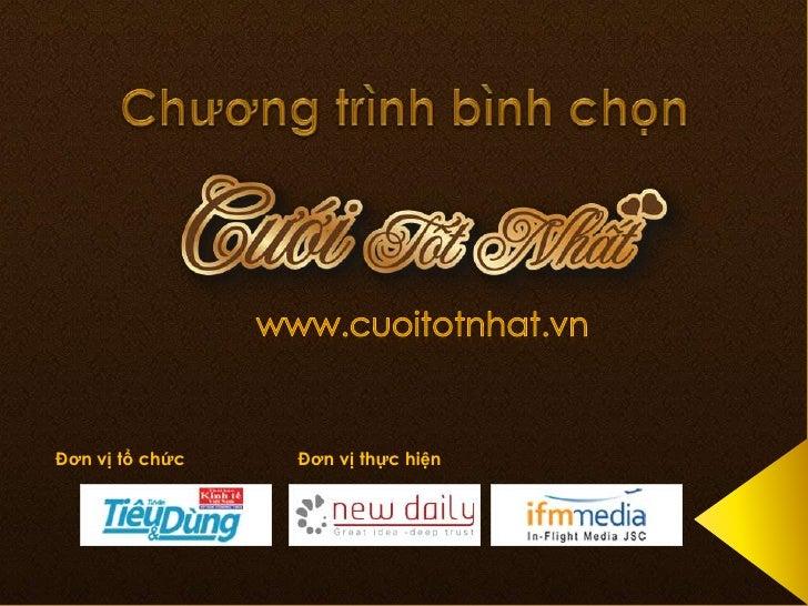 Chương trình bình chọn<br />www.cuoitotnhat.vn<br />Đơn vị tổ chứcĐơn vị thực hiện<br />