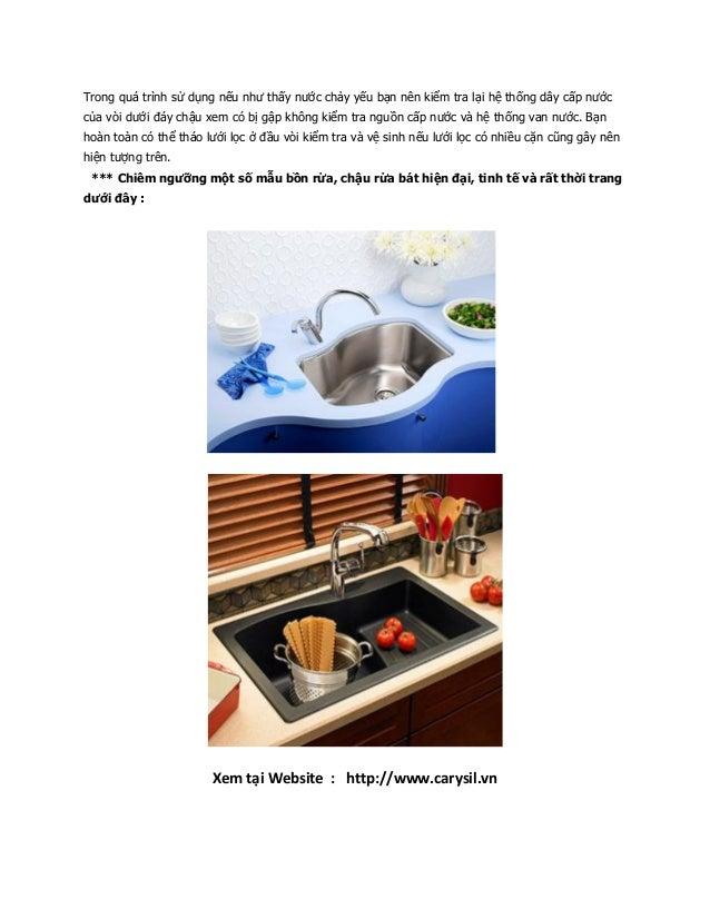 Trong quá trình sử dụng nếu như thấy nước chảy yếu bạn nên kiểm tra lại hệ thống dây cấp nướccủa vòi dưới đáy chậu xem có ...
