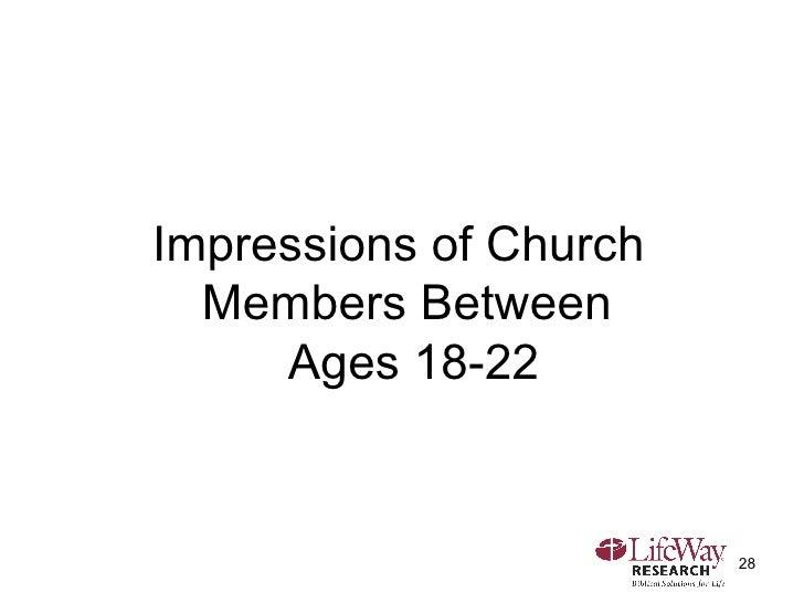 <ul><li>Impressions of Church Members Between  Ages 18-22 </li></ul>