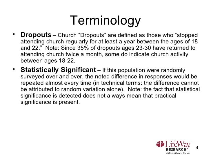 """Terminology <ul><li>Dropouts  – Church """"Dropouts"""" are defined as those who """"stopped attending church regularly for at leas..."""