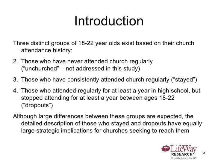 Introduction <ul><li>Three distinct groups of 18-22 year olds exist based on their church attendance history: </li></ul><u...