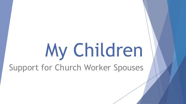My Children Support for Church Worker Spouses
