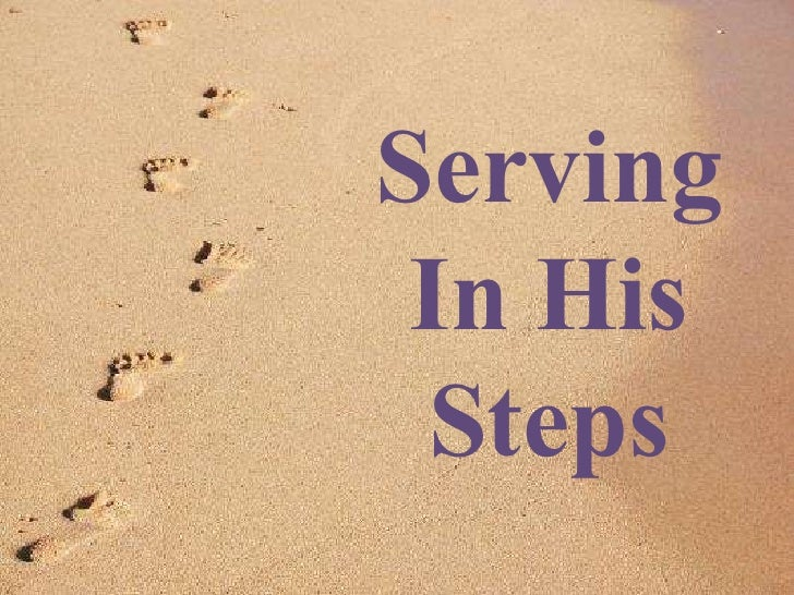 Serving In His Steps