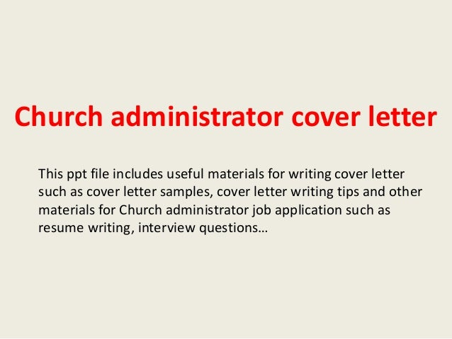 Church Administrator Cover Letter This Ppt File Includes Useful Materials  For Writing Cover Letter Such As Church Administrator Cover Letter Sample  ...