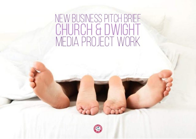 NEW BUSINESS PITCH BRIEF CHURCH & DWIGHT MEDIA PROJECT WORK