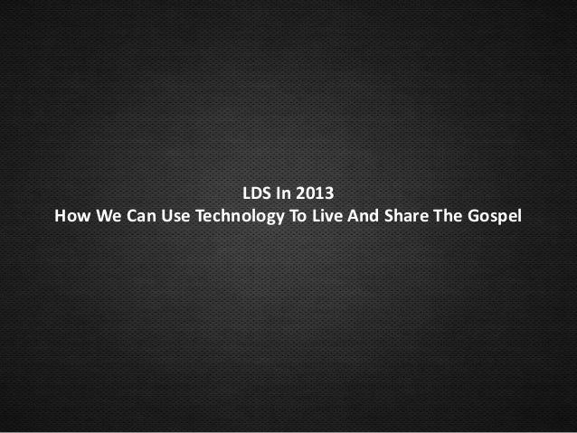 LDS In 2013 How We Can Use Technology To Live And Share The Gospel