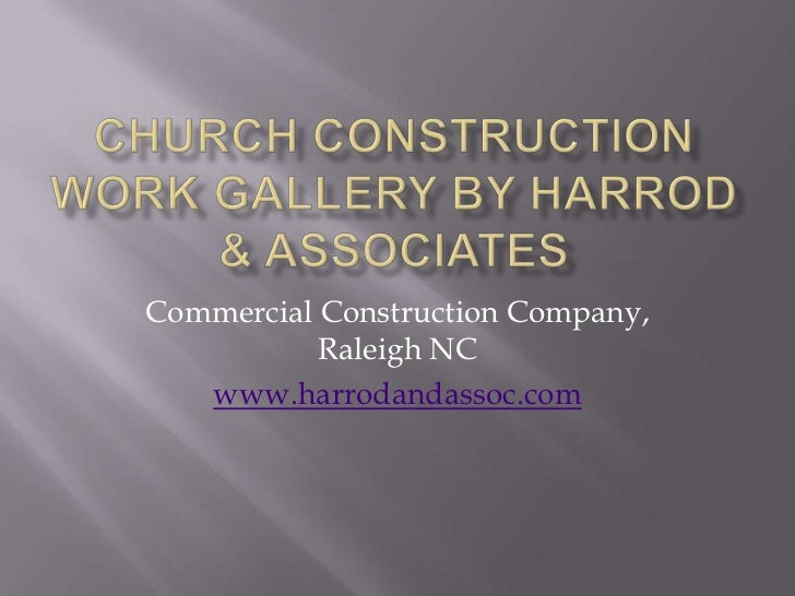 Commercial Construction Company,           Raleigh NC   www.harrodandassoc.com