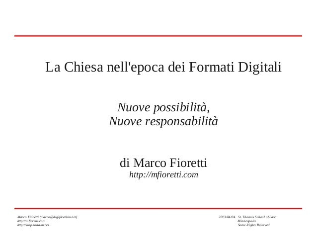 Marco Fioretti (marco@digifreedom.net) 2013/04/04 St. Thomas School of Law http://mfioretti.com Minneapolis http://stop.zo...