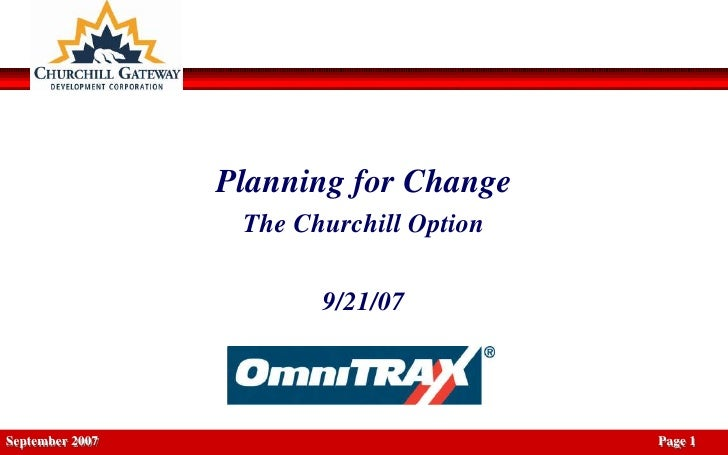 Planning for Change                   The Churchill Option                          9/21/07     September 2007            ...