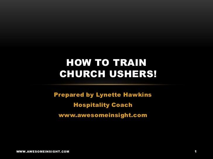how to train church ushers rh slideshare net 12stone church usher training manual 12stone church usher training manual