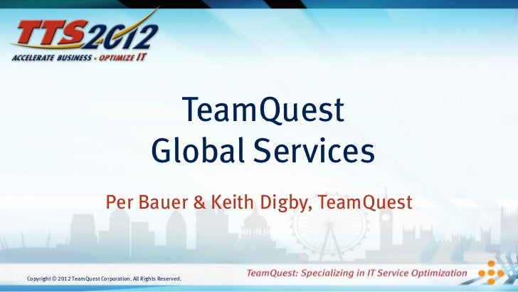 TeamQuest                                               Global Services                              Per Bauer & Keith Dig...