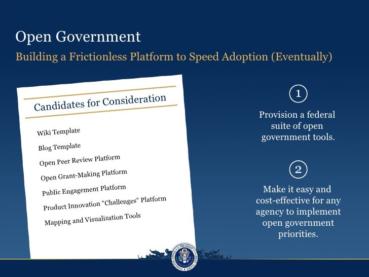 Open Government Provision a federal  suite of open  government tools. Building a Frictionless Platform to Speed Adoption (...
