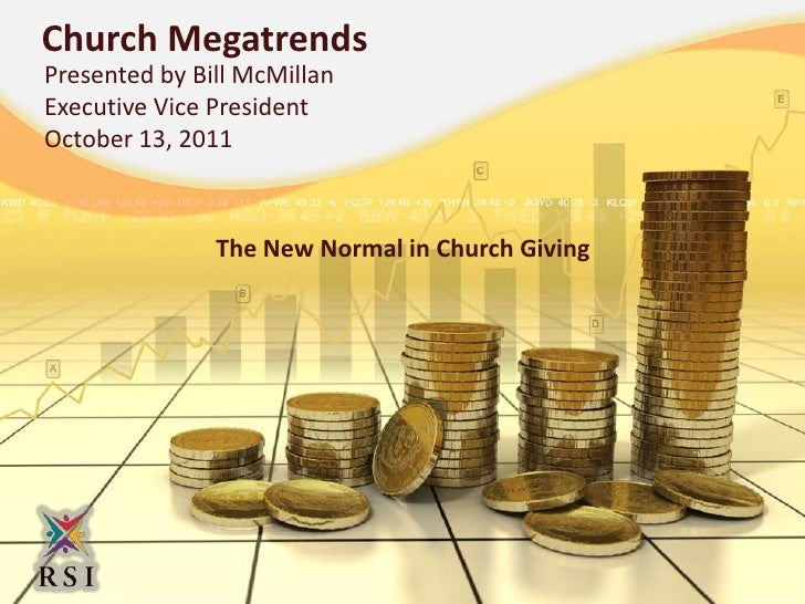 Church Megatrends<br />Presented by Bill McMillan<br />Executive Vice President<br />October 13, 2011<br />The New Normal ...