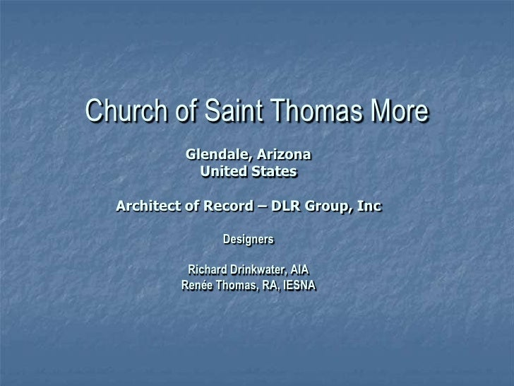 Church of Saint Thomas More<br />Glendale, Arizona<br />United States<br />Architect of Record – DLR Group, Inc<br />Desig...