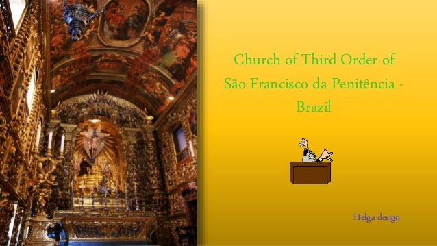 Church of Third Order of São Francisco da Penitência - Brazil Helga design