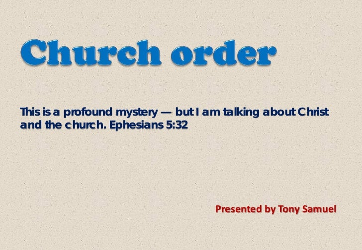 This is a profound mystery — but I am talking about Christand the church. Ephesians 5:32                                  ...
