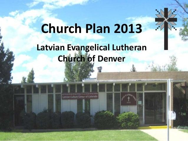 Church Plan 2013Latvian Evangelical Lutheran      Church of Denver