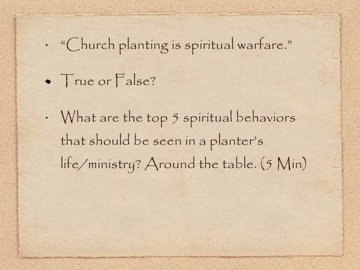"""<ul><li>""""Church planting is spiritual warfare."""" </li></ul><ul><li>True or False? </li></ul><ul><li>What are the top 5 spir..."""