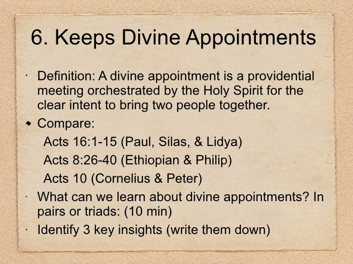 <ul><li>Definition: A divine appointment is a providential meeting orchestrated by the Holy Spirit for the clear intent to...