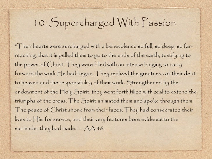 """10. Supercharged With Passion <ul><li>"""" Their hearts were surcharged with a benevolence so full, so deep, so far-reaching,..."""