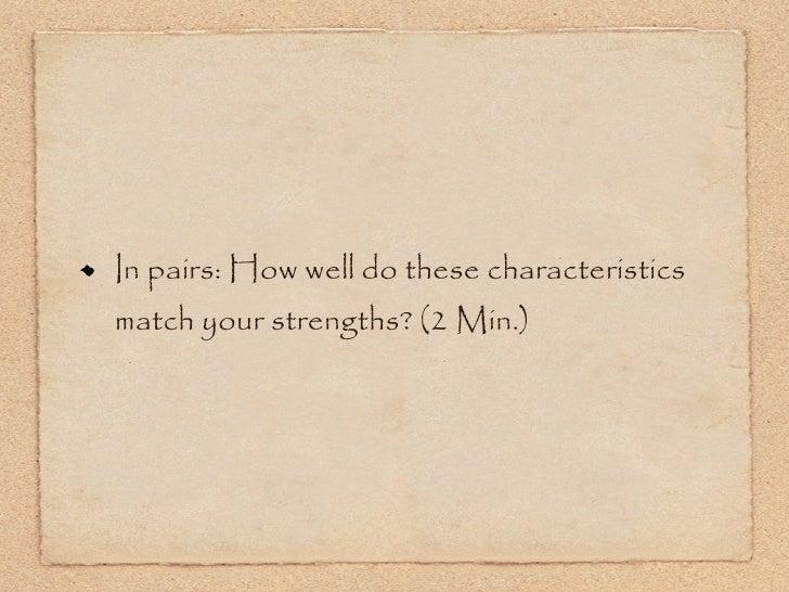 <ul><li>In pairs: How well do these characteristics match your strengths? (2 Min.) </li></ul>