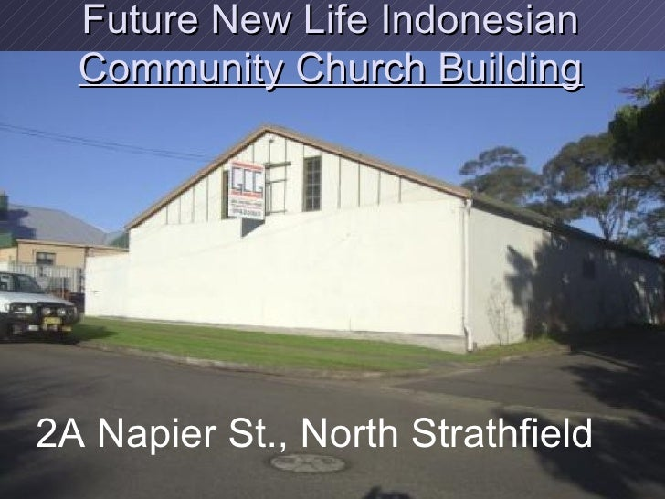 Future New Life Indonesian  Community Church Building 2A Napier St., North Strathfield