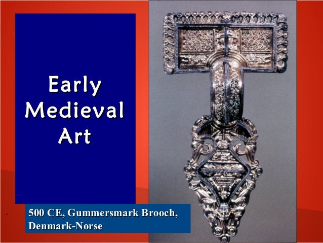 EarlyEarly MedievalMedieval ArtArt . 500 CE, Gummersmark Brooch,500 CE, Gummersmark Brooch, Denmark-NorseDenmark-Norse