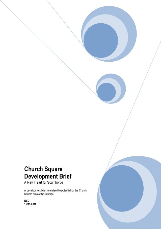 Church SquareDevelopment BriefA New Heart for ScunthorpeA development brief to realise the potential for the ChurchSquare ...