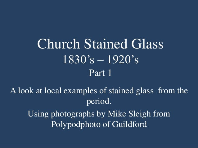 """Church Stained Glass 1830""""s – 1920""""s Part 1 A look at local examples of stained glass from the period. Using photographs b..."""