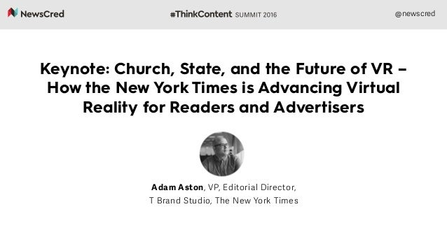 @newscred Keynote: Church, State, and the Future of VR – How the New York Times is Advancing Virtual Reality for Readers a...