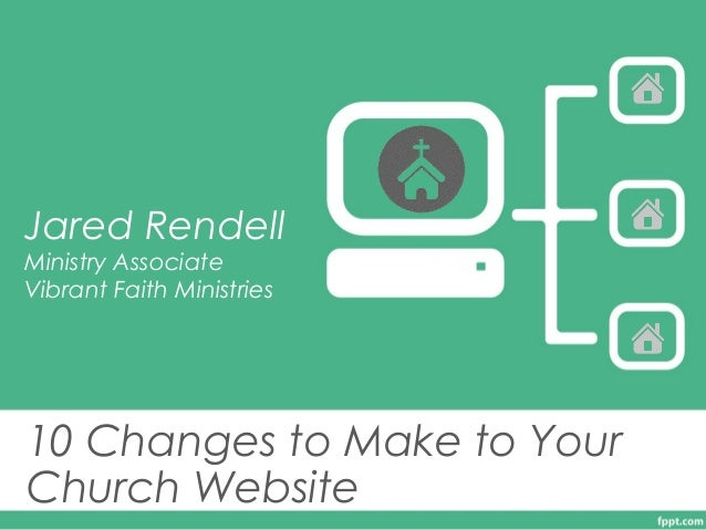 Jared Rendell Ministry Associate Vibrant Faith Ministries  10 Changes to Make to Your Church Website