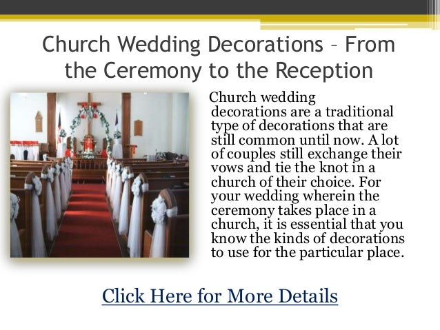 Church Wedding Decorations From The Ceremony To