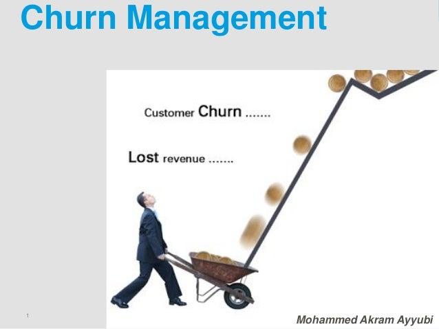 1 Mohammed Akram Ayyubi Churn Management Mohammed Akram Ayyubi
