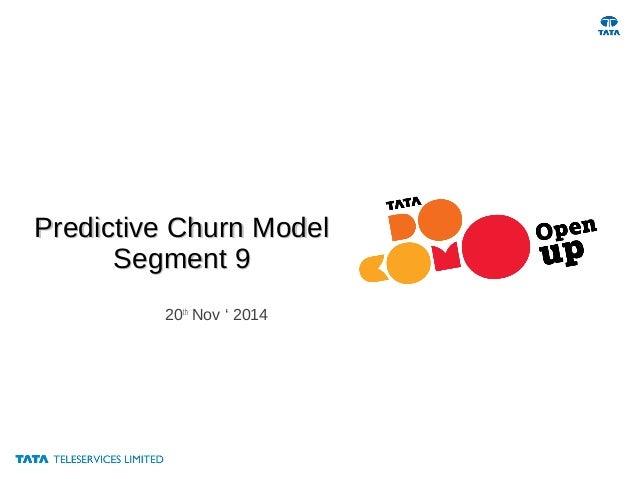 Predictive Churn ModelPredictive Churn Model Segment 9Segment 9 20th Nov ' 2014