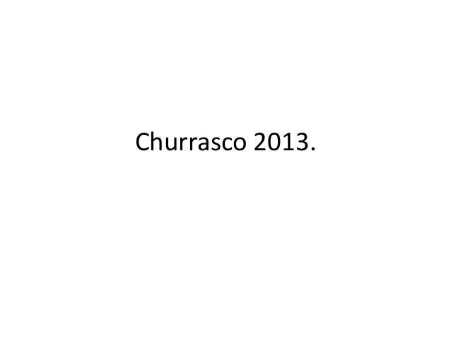 Churrasco 2013.