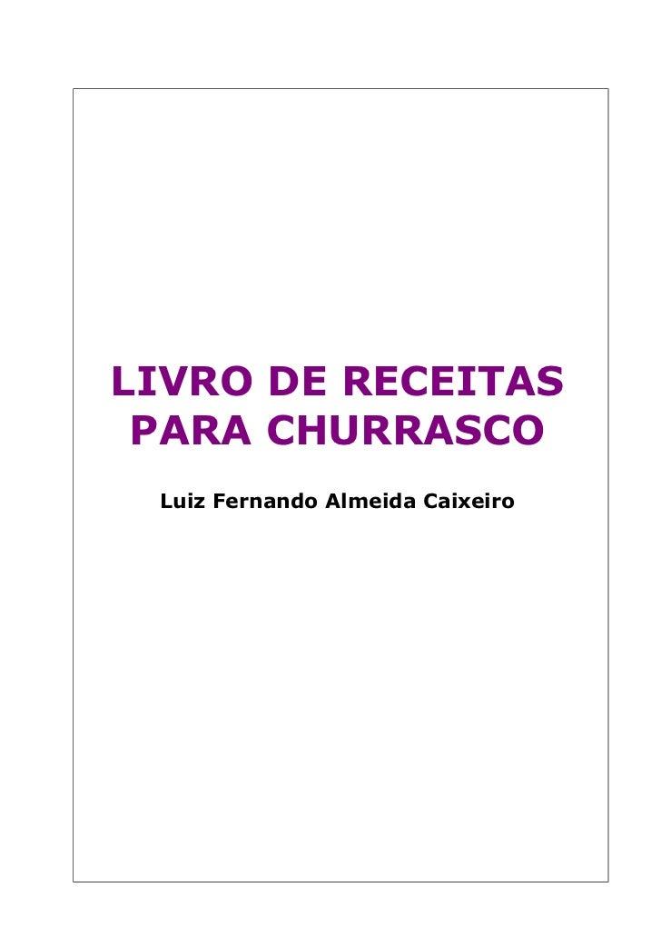 LIVRO DE RECEITAS PARA CHURRASCO Luiz Fernando Almeida Caixeiro